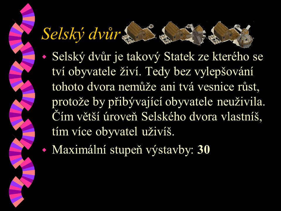 Selský dvůr w Selský dvůr je takový Statek ze kterého se tví obyvatele živí.