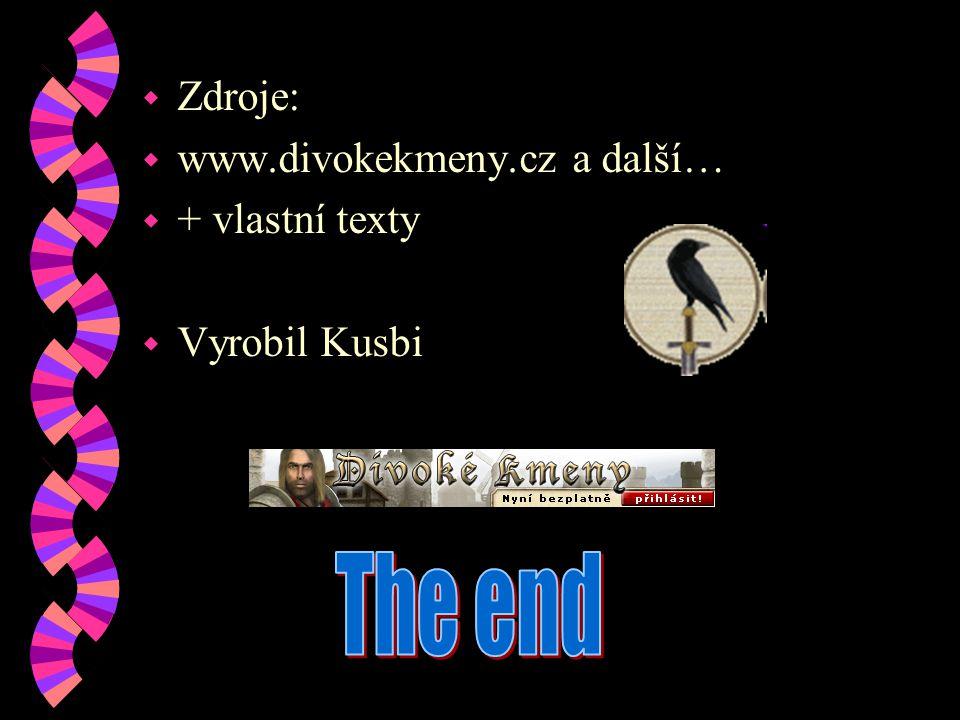 w Zdroje: w www.divokekmeny.cz a další… w + vlastní texty w Vyrobil Kusbi