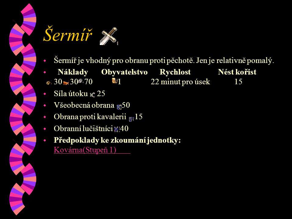 Sekerník w Sekerníci jsou silná, útočná jednotka.