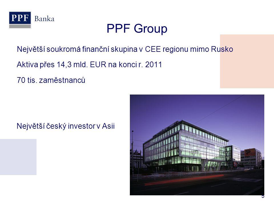 PPF Group Největší soukromá finanční skupina v CEE regionu mimo Rusko Aktiva přes 14,3 mld. EUR na konci r. 2011 70 tis. zaměstnanců 5 Největší český