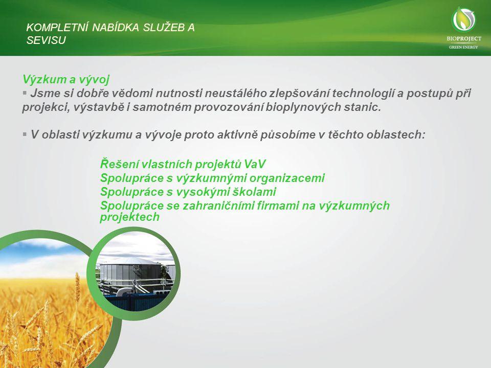 Výzkum a vývoj  Jsme si dobře vědomi nutnosti neustálého zlepšování technologií a postupů při projekci, výstavbě i samotném provozování bioplynových stanic.