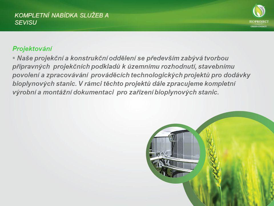 Provoz a servis  Oddělení přípravy a realizace staveb provádí kompletní realizace výstavby bioplynových stanic a to jak v rámci dodávky jednotlivých technologických částí tak i ve formě realizace na klíč, kdy nedílnou součástí dodávky jsou také stavební práce, systém měření a regulace, či připojení do rozvodné sítě.