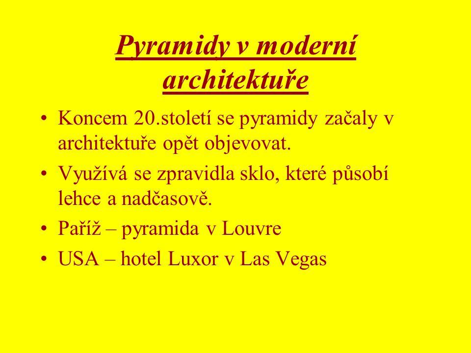 Pyramidy v moderní architektuře •Koncem 20.století se pyramidy začaly v architektuře opět objevovat. •Využívá se zpravidla sklo, které působí lehce a