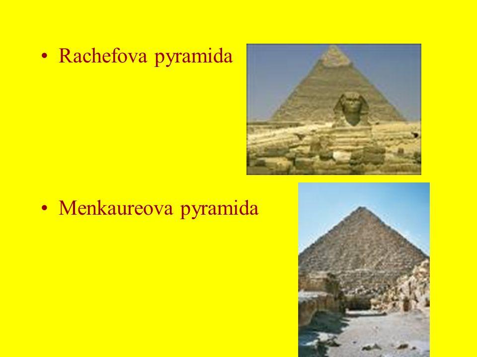 •Rachefova pyramida •Menkaureova pyramida