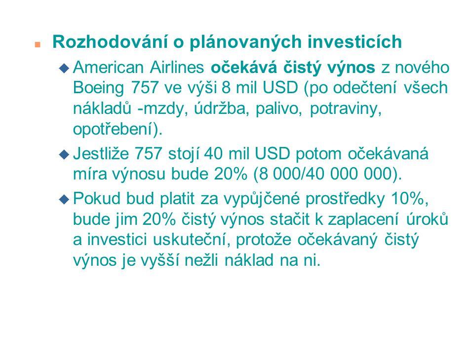 n Rozhodování o plánovaných investicích u American Airlines očekává čistý výnos z nového Boeing 757 ve výši 8 mil USD (po odečtení všech nákladů -mzdy