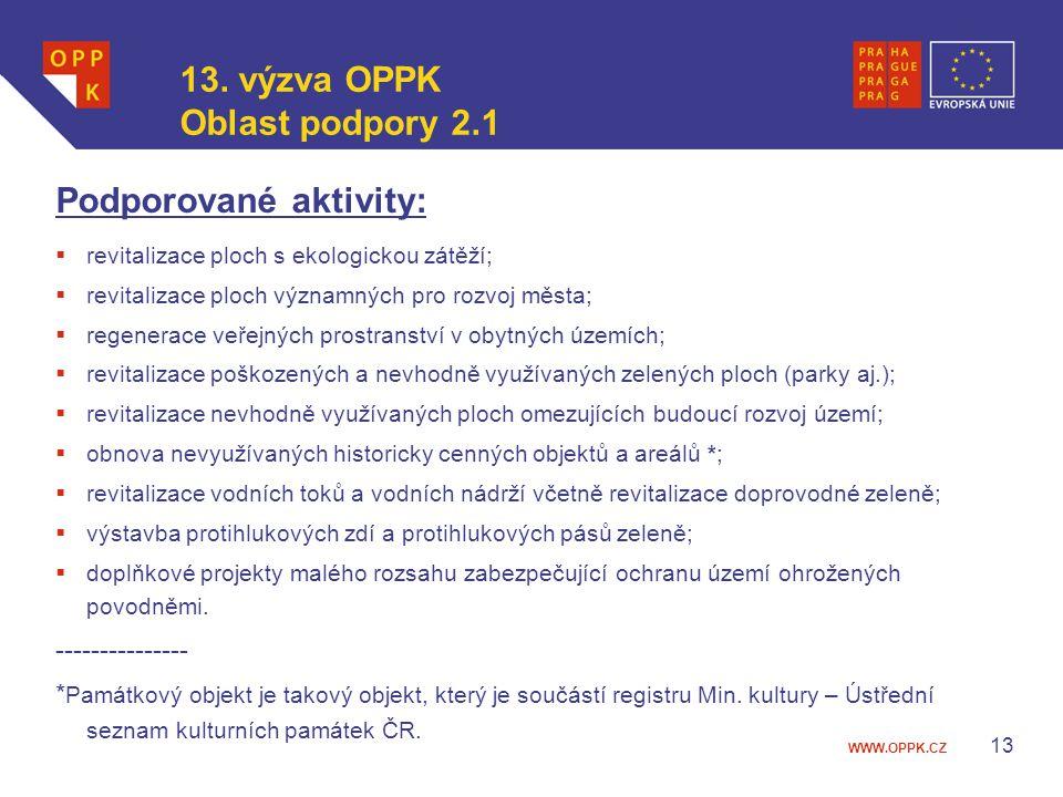 WWW.OPPK.CZ 13 Podporované aktivity:  revitalizace ploch s ekologickou zátěží;  revitalizace ploch významných pro rozvoj města;  regenerace veřejný