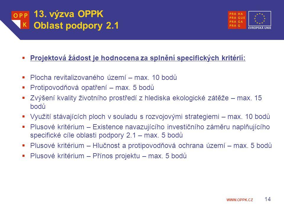 WWW.OPPK.CZ 14  Projektová žádost je hodnocena za splnění specifických kritérií:  Plocha revitalizovaného území – max. 10 bodů  Protipovodňová opat