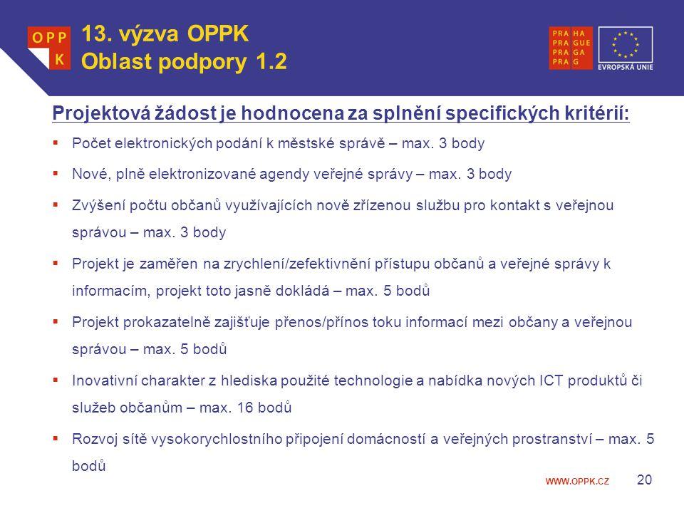WWW.OPPK.CZ 20 Projektová žádost je hodnocena za splnění specifických kritérií:  Počet elektronických podání k městské správě – max. 3 body  Nové, p