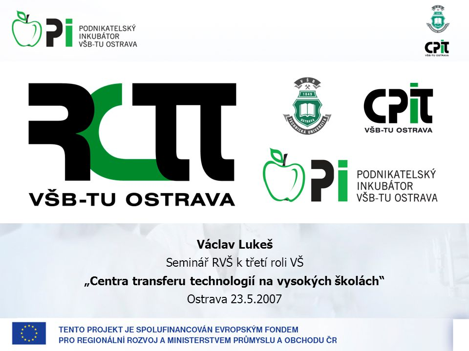 """2 """"Podnikatelský inkubátor VŠB-TU Ostrava a Regionální centrum transferu technologií + -."""