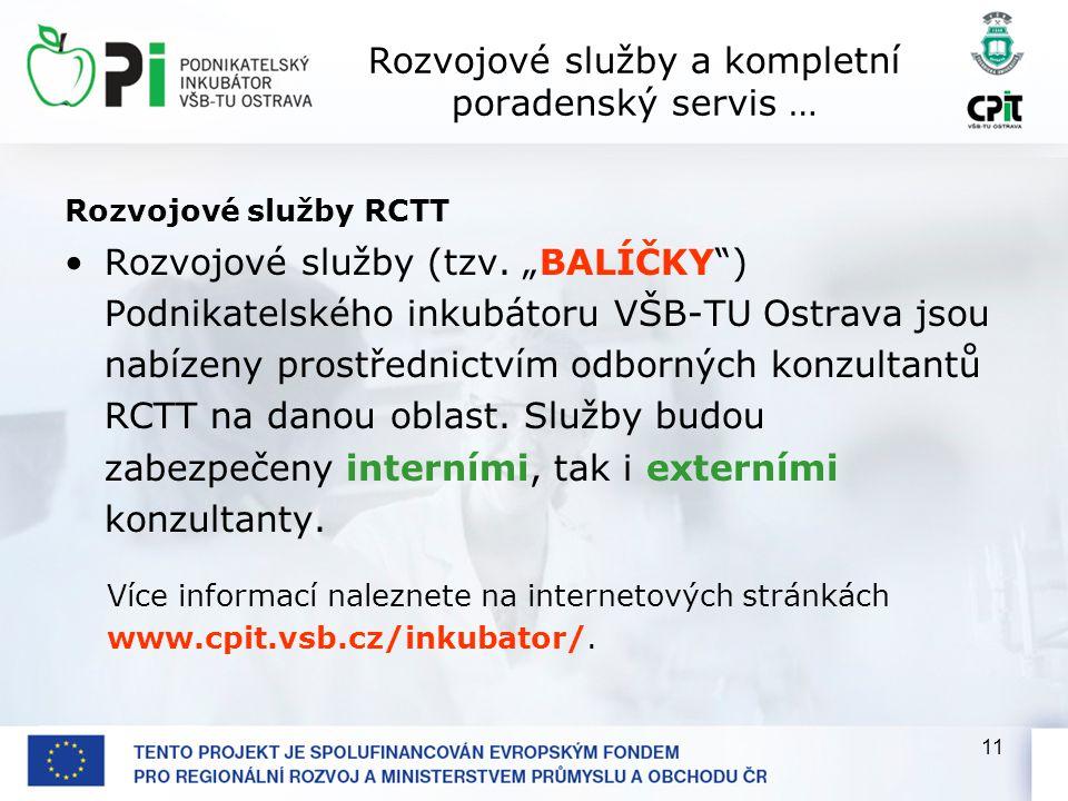 11 Rozvojové služby a kompletní poradenský servis … Rozvojové služby RCTT •Rozvojové služby (tzv.