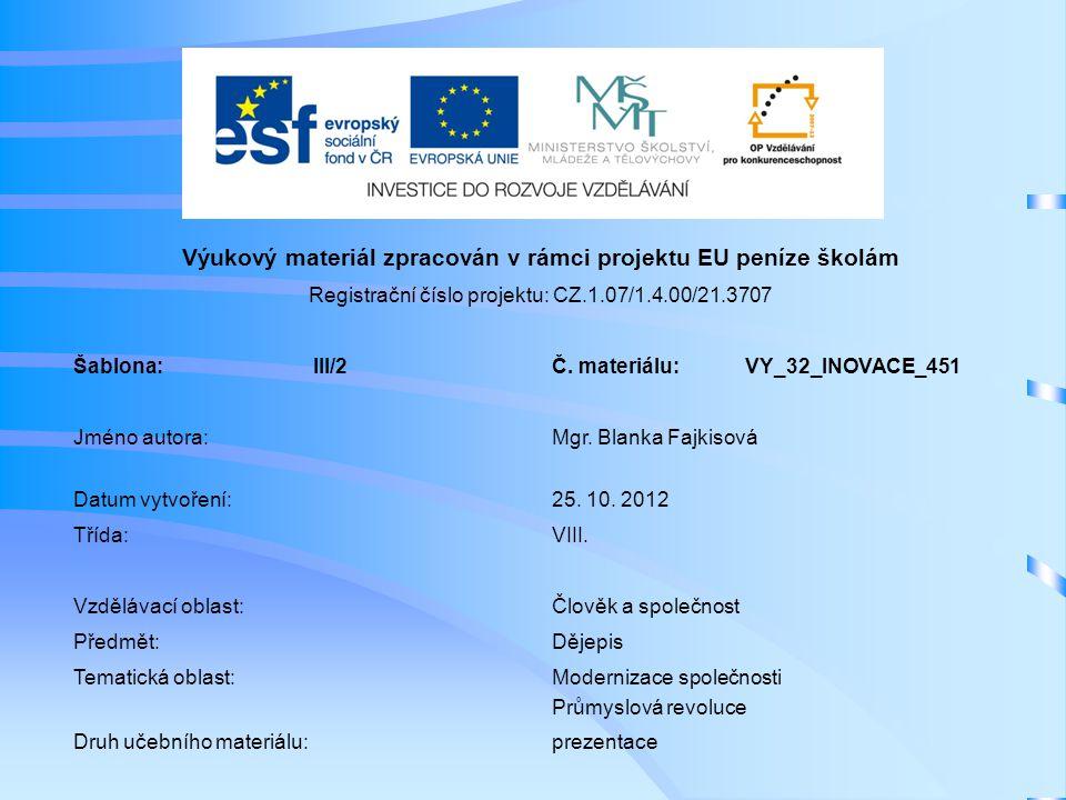 Výukový materiál zpracován v rámci projektu EU peníze školám Registrační číslo projektu: CZ.1.07/1.4.00/21.3707 Šablona:III/2Č. materiálu:VY_32_INOVAC