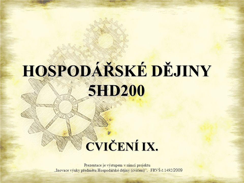 HOSPODÁŘSKÉ DĚJINY 5HD200 CVIČENÍ IX.