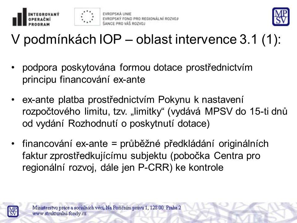 V podmínkách IOP – oblast intervence 3.1 (1): •podpora poskytována formou dotace prostřednictvím principu financování ex-ante •ex-ante platba prostřednictvím Pokynu k nastavení rozpočtového limitu, tzv.