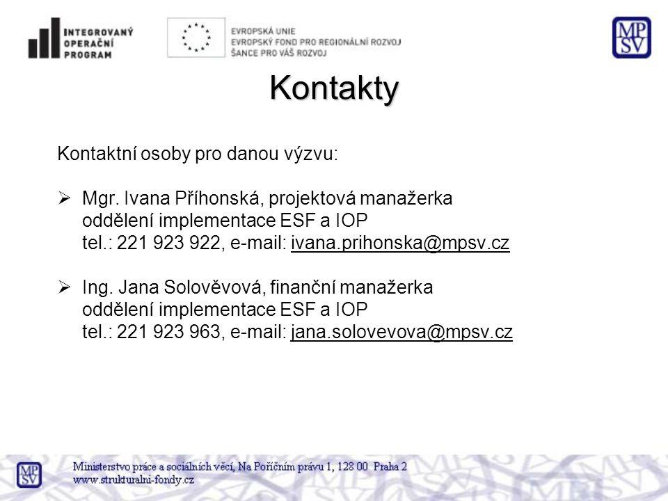 Kontakty Kontaktní osoby pro danou výzvu:  Mgr.