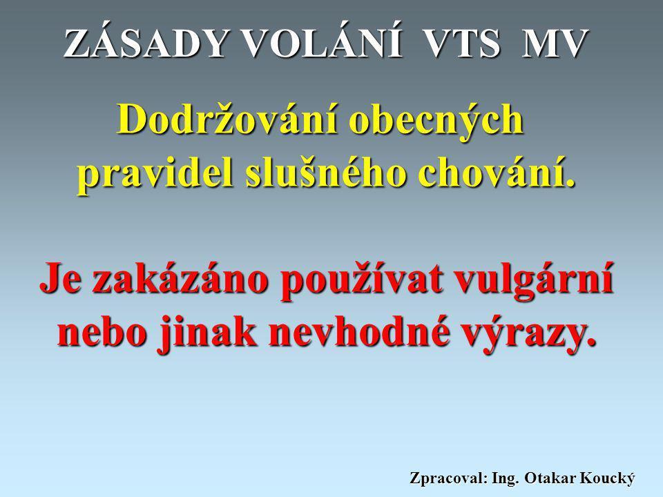Zpracoval: Ing. Otakar Koucký Očíslovací plán 627 – VPŠ MV Brno 324 - Správa PČR Plzeň (Nádražní 2) 462 - PČR Liberec 627 512 Číslo koncového terminál