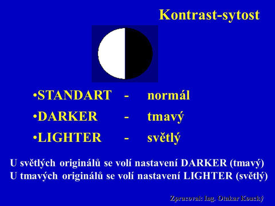 Zpracoval: Ing. Otakar Koucký Rozlišení kvality reprodukce A STANDART (normál) 3,85 linek/mm FINE (jemný) 7,7 linek/mm SUPERFINE (velmi jemný) 15,4 li