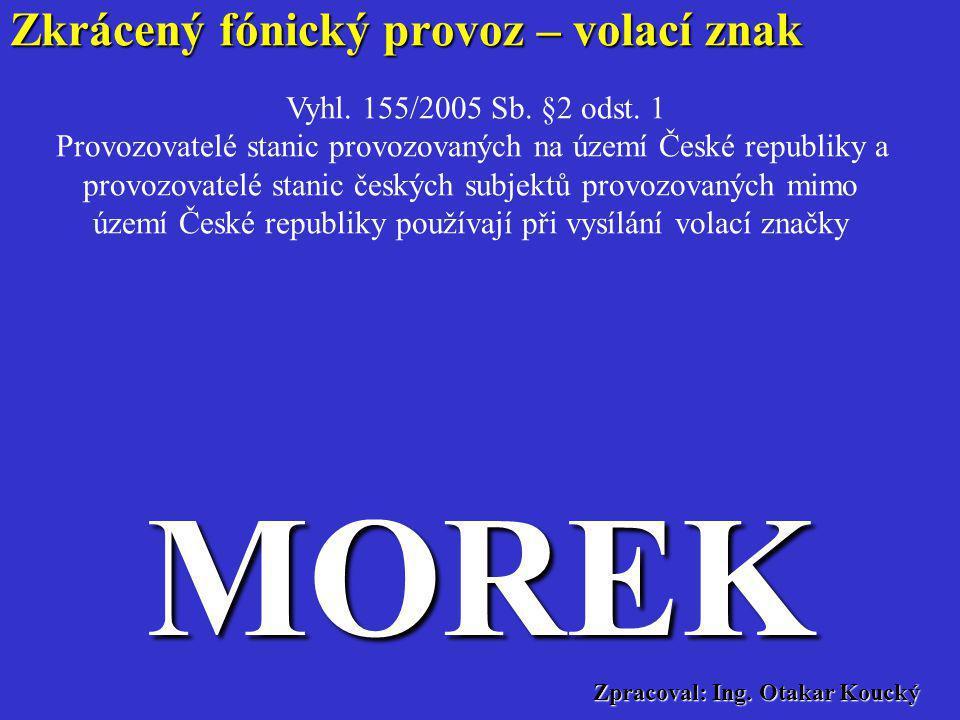 Zpracoval: Ing. Otakar Koucký ITS MV - hlasové, rádiové a datové systémy •Zkrácený fónický provoz •Vyhl 155/2005 •MP č.j. SSI-432/11-95.