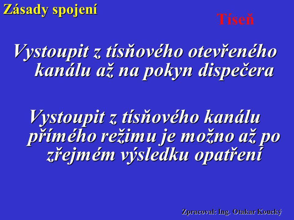 Zpracoval: Ing. Otakar Koucký Při vyslání tísňového volání všichni účastníci rádiové sítě jsou povinni okamžitě přerušit veškerý rádiový provoz, vstou