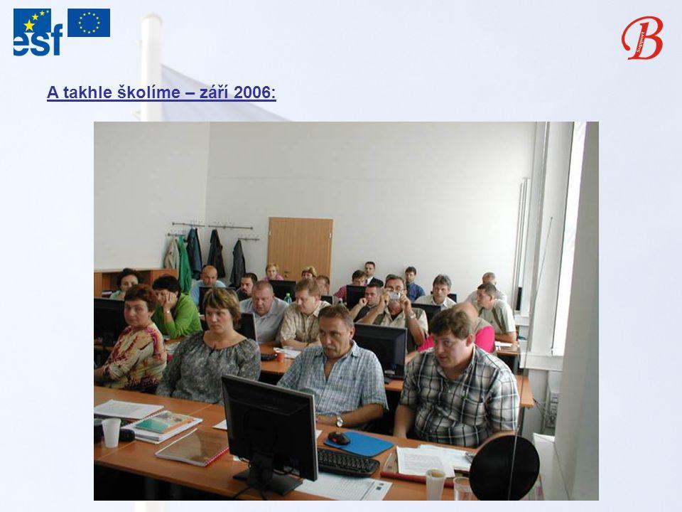A takhle školíme – září 2006: