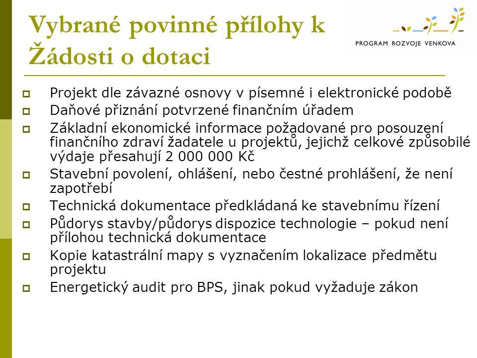 Vybrané povinné přílohy k Žádosti o dotaci  Projekt dle závazné osnovy v písemné i elektronické podobě  Daňové přiznání potvrzené finančním úřadem 