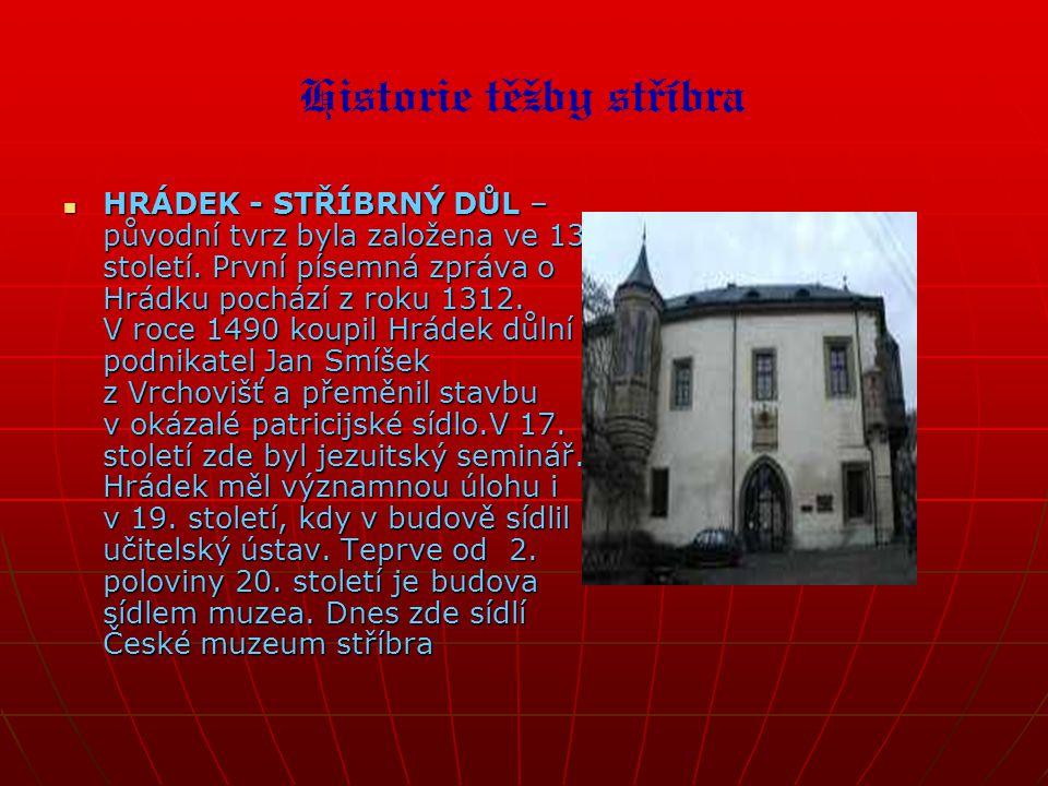 HHHHRÁDEK - STŘÍBRNÝ DŮL – původní tvrz byla založena ve 13. století. První písemná zpráva o Hrádku pochází z roku 1312. V roce 1490 koupil Hrádek