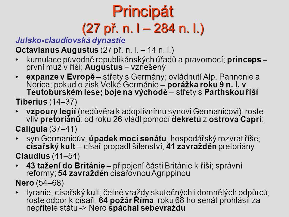Principát (27 př.n. l – 284 n. l.) Julsko-claudiovská dynastie Octavianus Augustus (27 př.