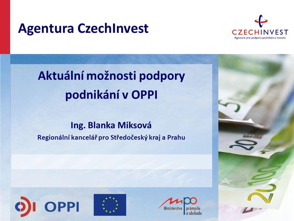 Aktuální možnosti podpory podnikání v OPPI Ing.