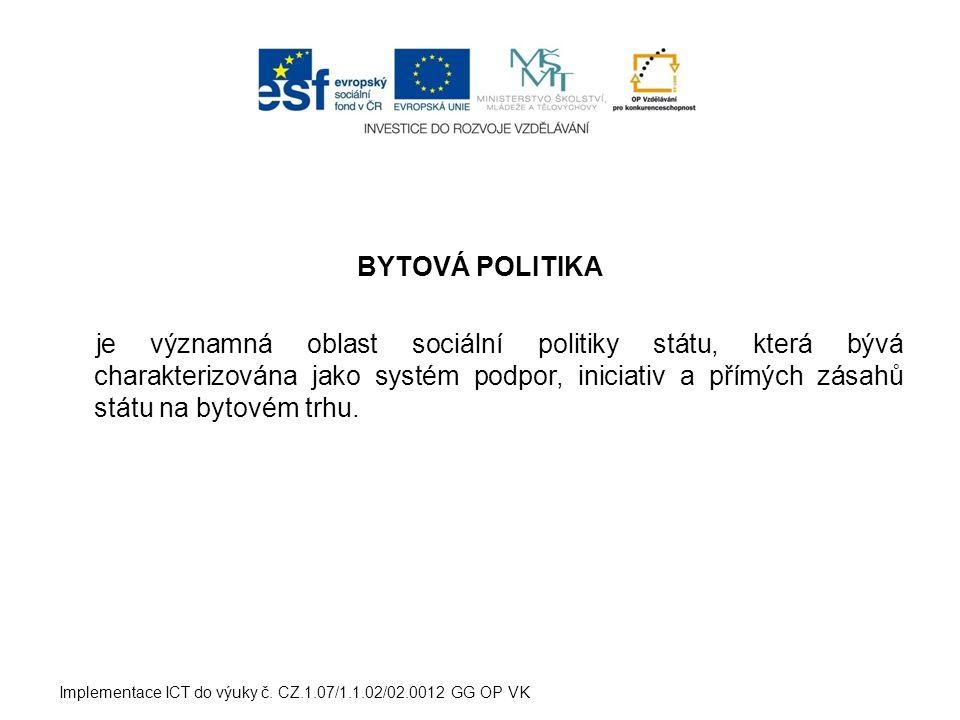 BYTOVÁ POLITIKA je významná oblast sociální politiky státu, která bývá charakterizována jako systém podpor, iniciativ a přímých zásahů státu na bytovém trhu.