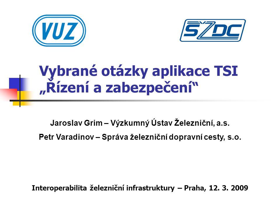 """Vybrané otázky aplikace TSI """"Řízení a zabezpečení Interoperabilita železniční infrastruktury – Praha, 12."""