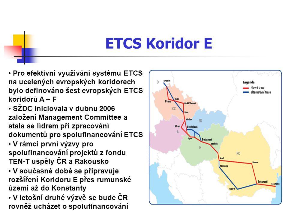 ETCS Koridor E • Pro efektivní využívání systému ETCS na ucelených evropských koridorech bylo definováno šest evropských ETCS koridorů A – F • SŽDC iniciovala v dubnu 2006 založení Management Committee a stala se lídrem při zpracování dokumentů pro spolufinancování ETCS • V rámci první výzvy pro spolufinancování projektů z fondu TEN-T uspěly ČR a Rakousko • V současné době se připravuje rozšíření Koridoru E přes rumunské území až do Konstanty • V letošní druhé výzvě se bude ČR rovněž ucházet o spolufinancování