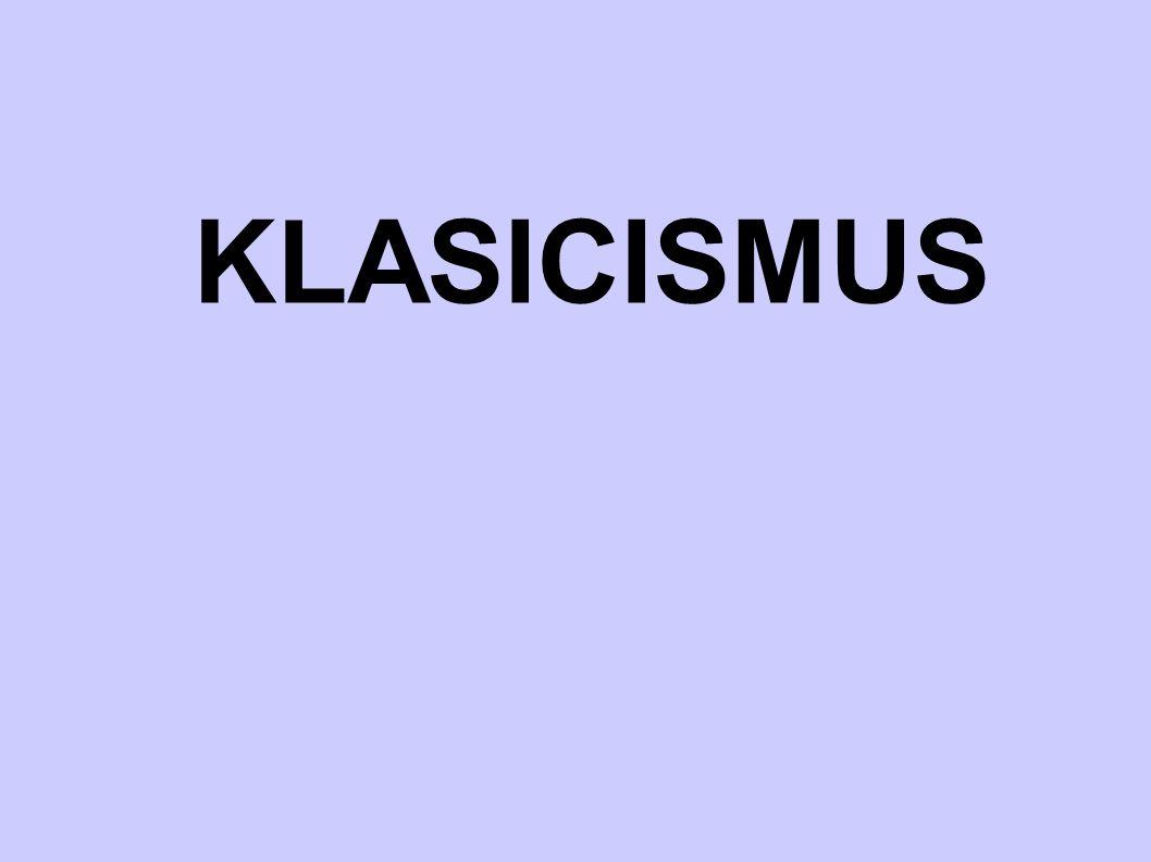  z lat.classicus = vynikající, vzorový  klasicismus  vznikl za vlády fr.
