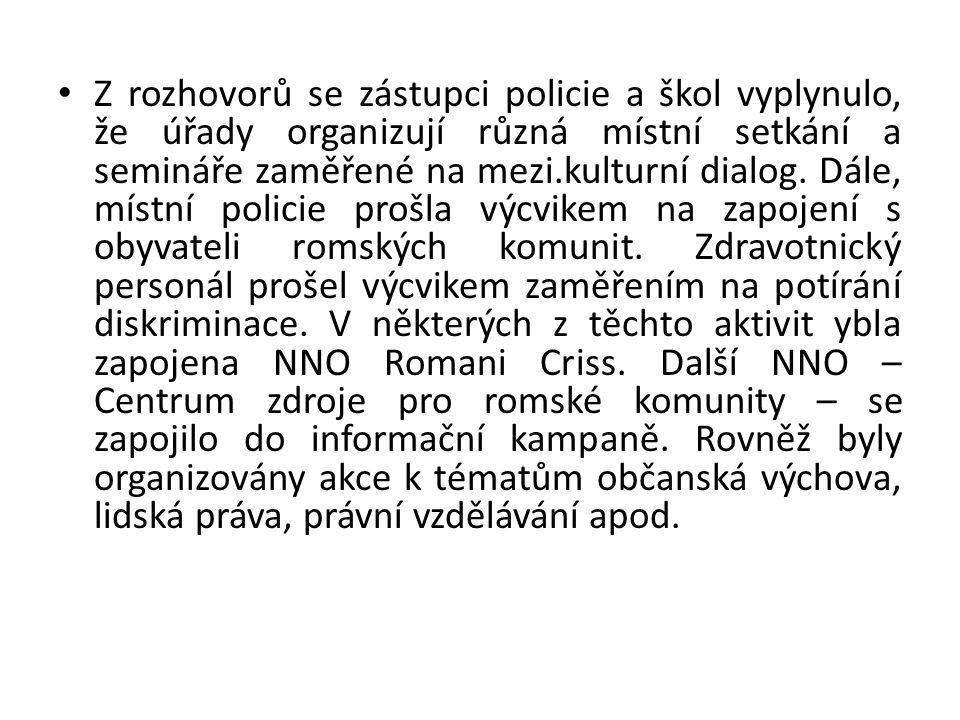 • Z rozhovorů se zástupci policie a škol vyplynulo, že úřady organizují různá místní setkání a semináře zaměřené na mezi.kulturní dialog. Dále, místní