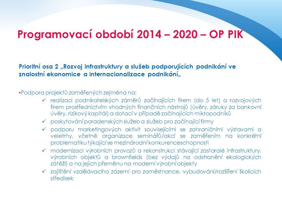 """Operační program pro období 2014 - 2020 Prioritní osa 2 """"Rozvoj infrastruktury a služeb podporujících podnikání ve znalostní ekonomice a internacional"""