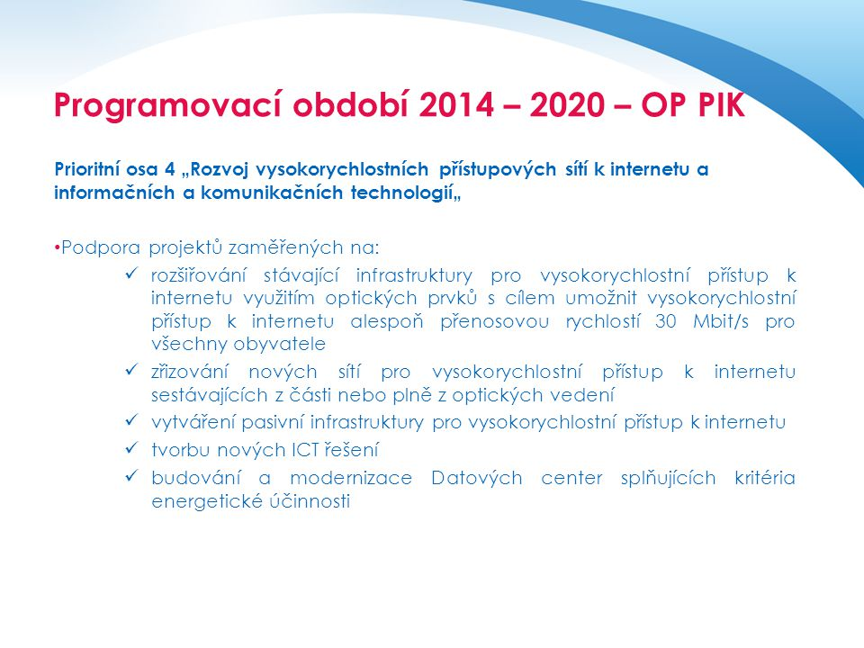 """Operační program pro období 2014 - 2020 Prioritní osa 4 """"Rozvoj vysokorychlostních přístupových sítí k internetu a informačních a komunikačních techno"""