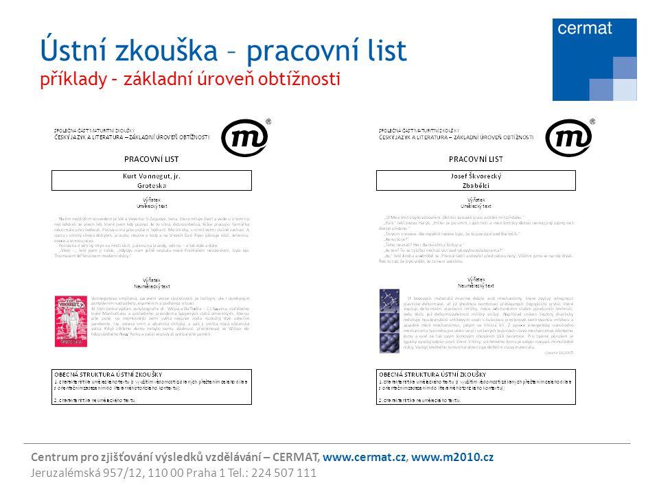 Centrum pro zjišťování výsledků vzdělávání – CERMAT, www.cermat.cz, www.m2010.cz Jeruzalémská 957/12, 110 00 Praha 1 Tel.: 224 507 111 Ústní zkouška –