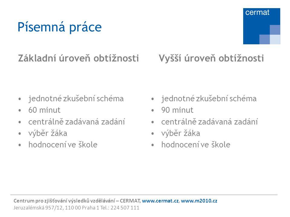 Centrum pro zjišťování výsledků vzdělávání – CERMAT, www.cermat.cz, www.m2010.cz Jeruzalémská 957/12, 110 00 Praha 1 Tel.: 224 507 111 Písemná práce Z