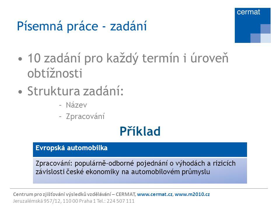 Centrum pro zjišťování výsledků vzdělávání – CERMAT, www.cermat.cz, www.m2010.cz Jeruzalémská 957/12, 110 00 Praha 1 Tel.: 224 507 111 Písemná práce -