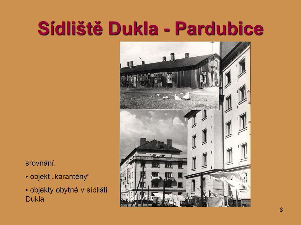 """8 Sídliště Dukla - Pardubice srovnání: • objekt """"karantény"""" • objekty obytné v sídlišti Dukla"""