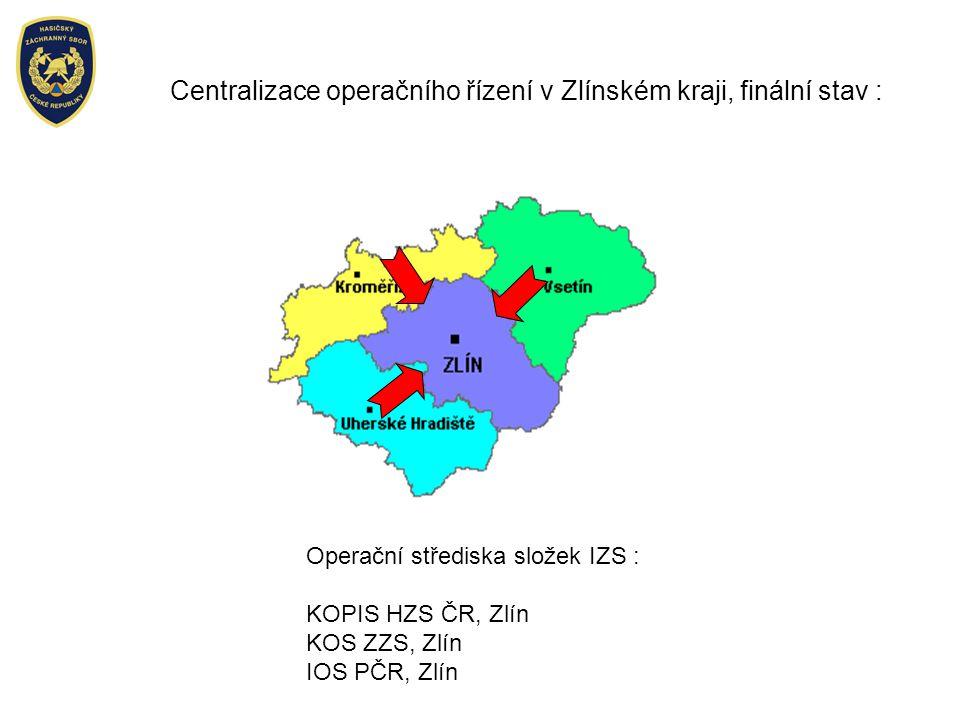 Centralizace operačního řízení v Zlínském kraji, finální stav : Operační střediska složek IZS : KOPIS HZS ČR, Zlín KOS ZZS, Zlín IOS PČR, Zlín