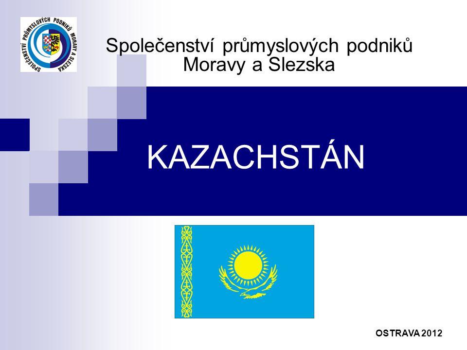 KAZACHSTÁN Společenství průmyslových podniků Moravy a Slezska OSTRAVA 2012
