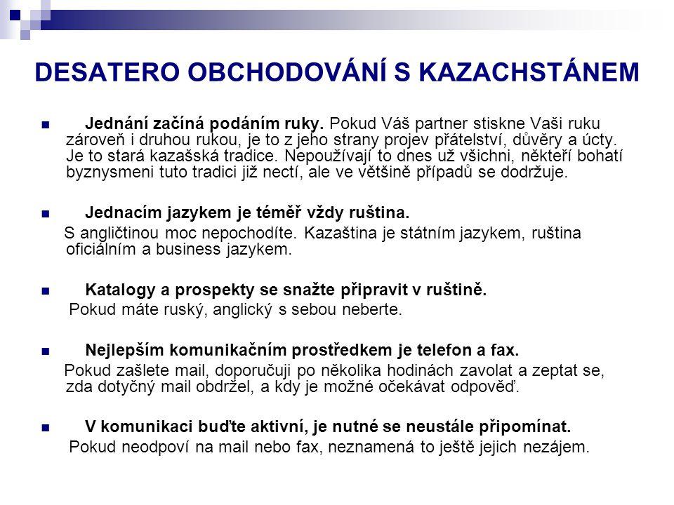 DESATERO OBCHODOVÁNÍ S KAZACHSTÁNEM  Jednání začíná podáním ruky.