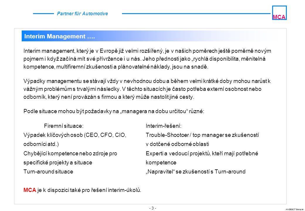 - 3 - ANGEBOT Beispiel MCA Partner für Automotive Interim Management …. Interim management, který je v Evropě již velmi rozšířený, je v našich poměrec
