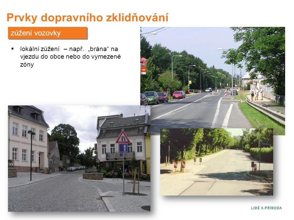 """Prvky dopravního zklidňování zúžení vozovky  lokální zúžení – např. """"brána"""" na vjezdu do obce nebo do vymezené zóny"""