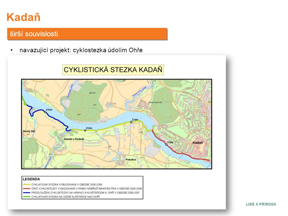 Kadaň širší souvislosti •navazující projekt: cyklostezka údolím Ohře