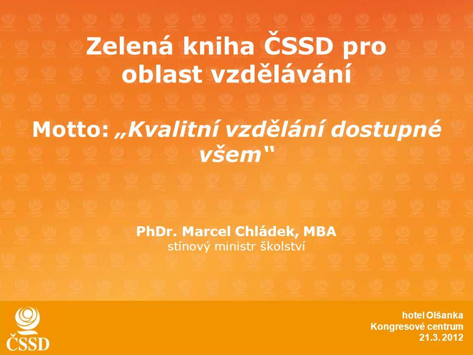 """Zelená kniha ČSSD pro oblast vzdělávání Motto: """"Kvalitní vzdělání dostupné všem PhDr."""