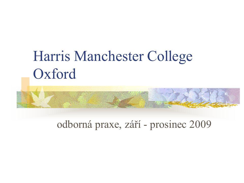 Harris Manchester College Oxford odborná praxe, září - prosinec 2009