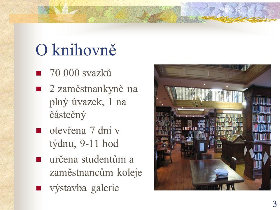 3 O knihovně  70 000 svazků  2 zaměstnankyně na plný úvazek, 1 na částečný  otevřena 7 dní v týdnu, 9-11 hod  určena studentům a zaměstnancům koleje  výstavba galerie