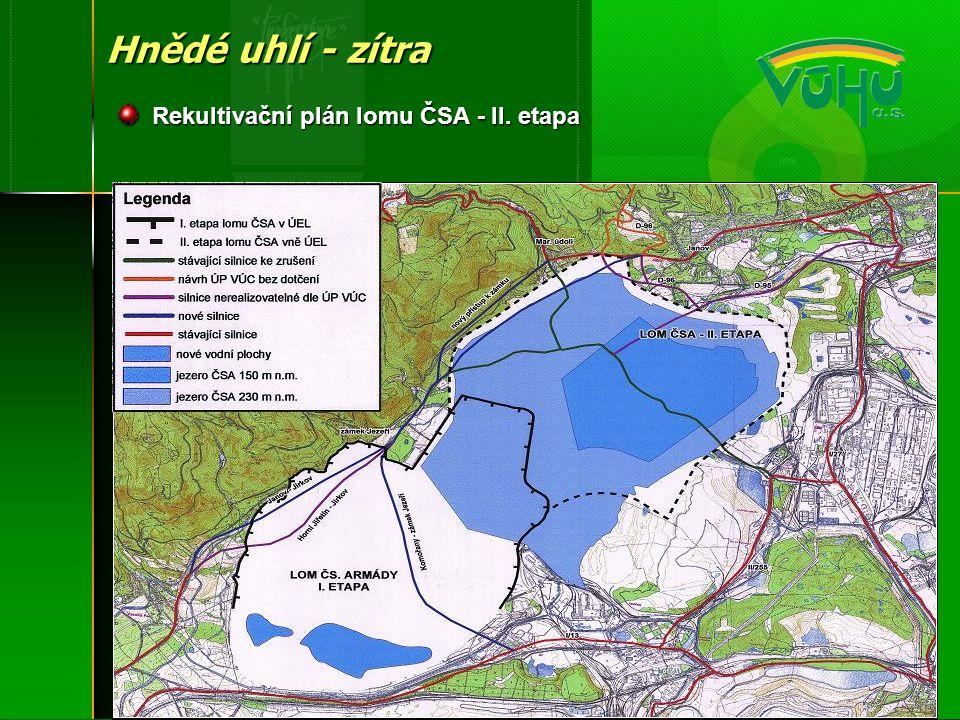 Hnědé uhlí - zítra Rekultivační plán lomu ČSA - II. etapa Rekultivační plán lomu ČSA - II. etapa