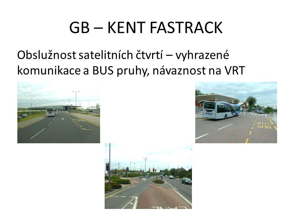 GB – KENT FASTRACK Obslužnost satelitních čtvrtí – vyhrazené komunikace a BUS pruhy, návaznost na VRT