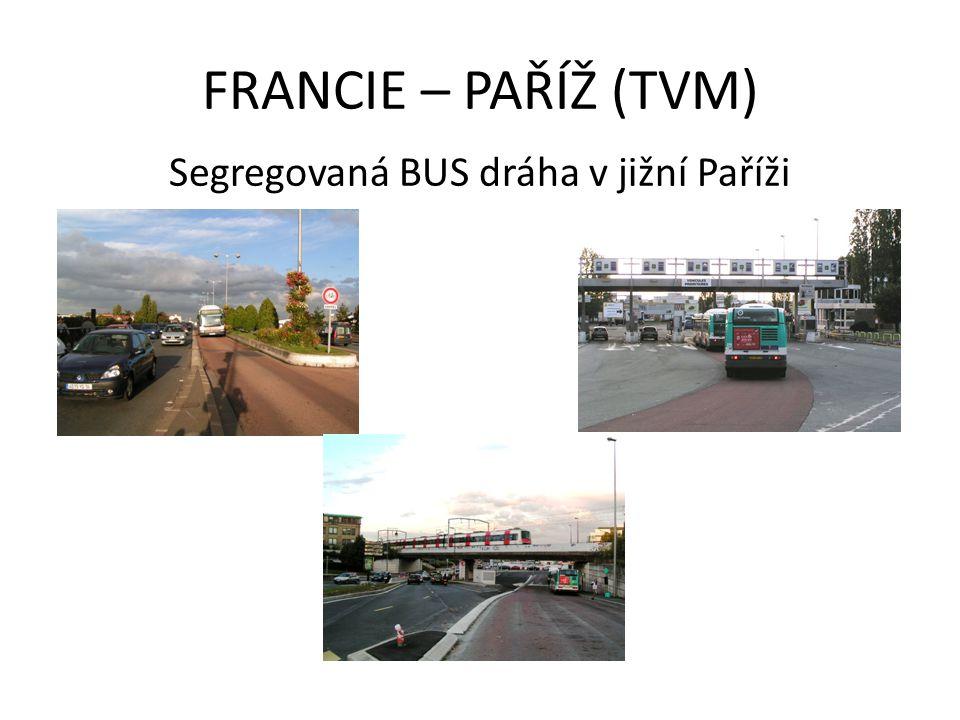 FRANCIE – PAŘÍŽ (TVM) Segregovaná BUS dráha v jižní Paříži